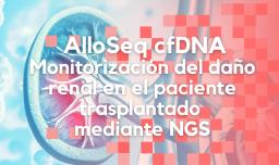 Monitorización del daño renal en el paciente trasplantado mediante NGS